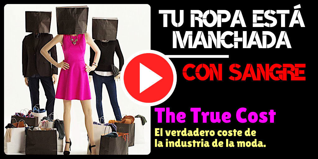 The True Cost – ⚠️ El Terrible Precio de la Moda ⚠️